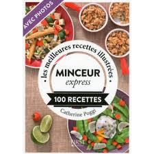 livre cuisine minceur minceur express 100 recettes livre cuisine salée cultura