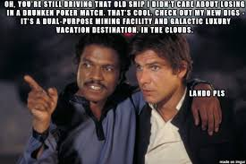 Lando Calrissian Meme - you never realized he was the baddest man in the galaxy album on