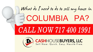 what do i need to do to sell my house fast in columbia pa call