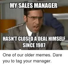 Meme Sles - internet sales manager meme sales best of the funny meme