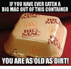 Big Mac Meme - if you have ever eaten a big mac out of this container you