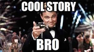 Cool Story Bro Meme - cool story congratulations meme on memegen
