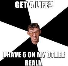 Get A Life Meme - get a life funny memes