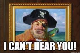 You Are A Pirate Meme - i can t hear you scumbag spongebob pirate quickmeme