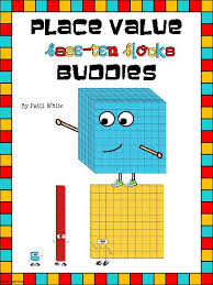 place value base ten block buddies teacherlingo com