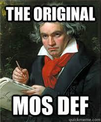 Def Meme - the original mos def classical music quickmeme