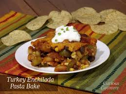 turkey enchilada pasta bake curious cuisiniere