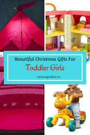 beautiful christmas gift ideas for toddler girls fun traveling