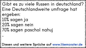 russen sprüche gibt es zu viele russen in deutschland eine deutschlandweite