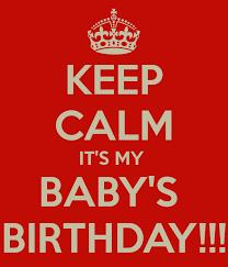 baby s birthday keep calm it s my baby s birthday poster keep calm o matic
