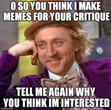 How Do You Make A Meme With Your Own Picture - creepy condescending wonka meme imgflip