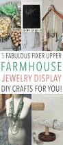 5 fabulous fixer upper farmhouse jewelry display diy crafts for