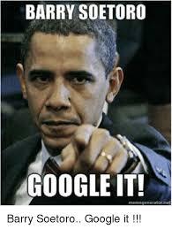Google It Meme - barry soetoro google it memegenerator net barry soetoro google it