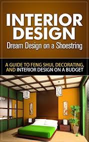 interior design for beginners interior design dream design on a shoestring a guide to feng shui
