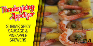 thanksgiving appetizer shrimp spicy sausage pineapple skewers