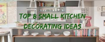 tiny kitchen decorating ideas top 8 small kitchen decorating ideas kitchen renovation