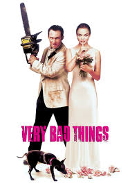 Bad Things Very Bad Things Movie Fanart Fanart Tv
