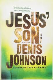 jesus u0027 son stories denis johnson 9780312428747 amazon com books