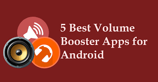 sound booster for android 5 best volume booster apps for android to increase volume