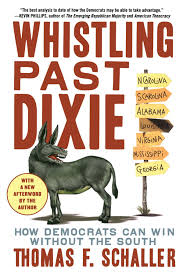 whistling past dixie how democrats can win without the south