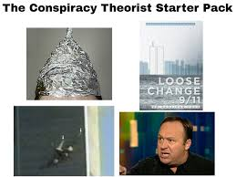 Conspiracy Theorist Meme - evidence for conspiracy theories not included starter packs