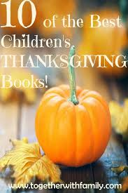 10 of the best children s thanksgiving books thanksgiving books