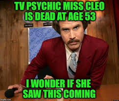 Miss Cleo Meme - true story bro imgflip