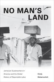 hahamovitch c no s land jamaican guestworkers in america