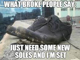 Shoes Meme - broke people and their shoes imgflip