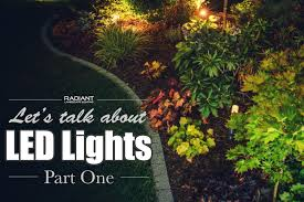 Landscape Led Lights Let S Talk About Led Lights Part 1 Radiant Landscape Lighting