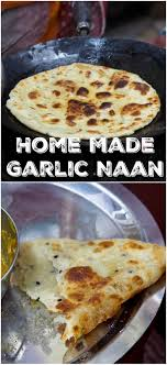 cuisine indienne naan an authentic recipe for the indian flat bread garlic