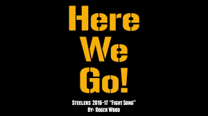 here we go steelers fight song 2016 17