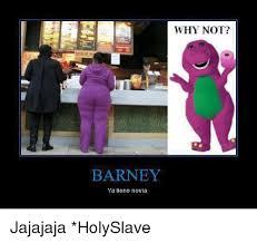 Barney Meme - barney ya tiene novia why not jajajaja holyslave barney meme
