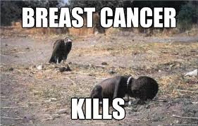 Funny Cancer Memes - breast cancer kills memes quickmeme