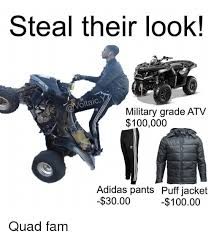 Quad Memes - steal their look oltaic military grade atv 100000 adidas pants