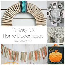 Diy Home Decorating 10 Fun Home Decor Ideas Mabey She Made It