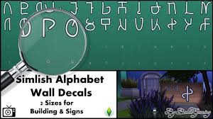 mod the sims simlish alphabet wall decals there was problem with the large simlish wall decal that could not placed this has now been solved please download mod