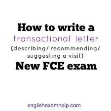 how to write a transactional letter for new fce exam english