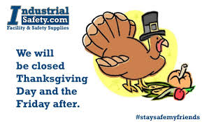 industrialsafety closed thanksgiving day black friday