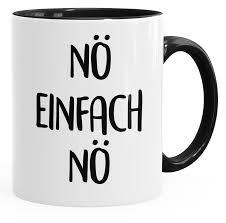 sprüche für die arbeit lustige kaffee tasse nö einfach nö spruch sprüche arbeit büro