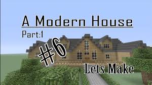 minecraft lets make a modern cabin part 1 of 2 house 6 youtube