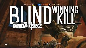 blind round winning kill rainbow six siege youtube