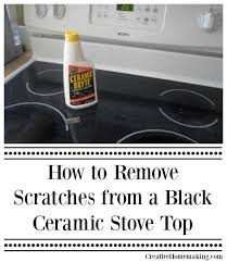 stove top how to remove scratches from a black ceramic stove top