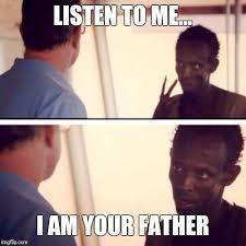 Listen To Me Meme - captain phillips i m the captain now meme imgflip