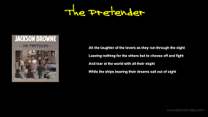 jackson browne the pretender lyrics youtube