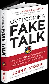 Real Relationships Real Results Newsroom Overcoming Fake Talk U2014 Dialogueworks