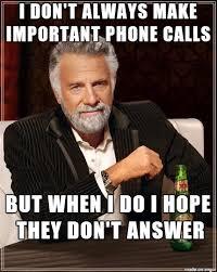 Answer Phone Meme - when making phone calls at work meme guy