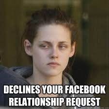 Relationship Memes Facebook - declines your facebook relationship request underly attached
