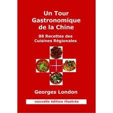 livre de cuisine gastronomique un tour gastronomique de la chine 88 recettes des cuisines