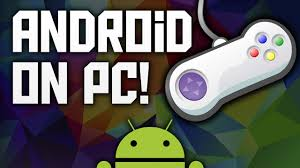 how to play on android how to play android on pc run android on pc